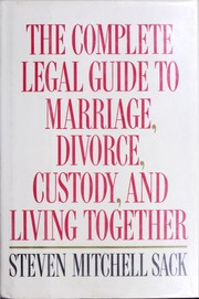 Cover of: The complete legal guide to marriage, divorce, custody & living together | Steven Mitchell Sack