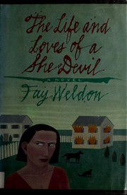 The life and loves of a she-devil by Fay Weldon