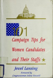 Cover of: 101 campaign tips for women candidates and their staffs | Jewel Beck Lansing