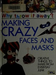 Cover of: Making crazy faces and masks