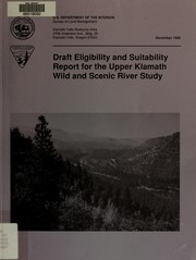 Cover of: Draft eligibility and suitability report for the upper Klamath wild and scenic river study