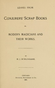 Cover of: Leaves from conjurers' scrap books; or, Modern magicians and their works