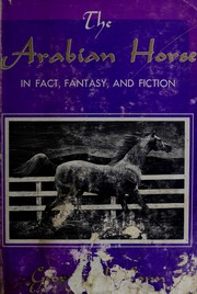 Cover of: The Arabian horse in fact, fantasy, and fiction. | George H. Conn