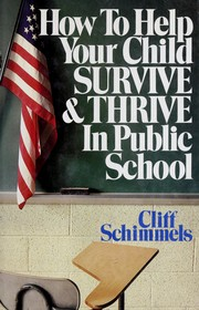 Cover of: How to help your child survive & thrive in public school