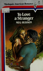 Cover of: To Love A Stranger | Author unknown