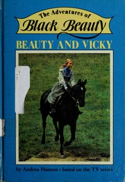 Cover of: The adventures of Black Beauty, Beauty and Vicky | Andrea Hanson