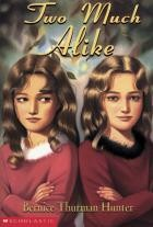 Cover of: Two Much Alike by Bernice Thurman Hunter