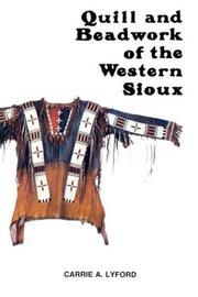 Cover of: Quill and beadwork of the western Sioux