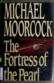 Cover of: The fortress of the pearl: an all-new novel of Elric