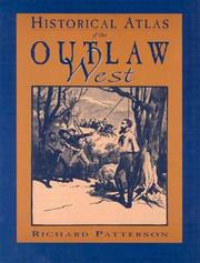 Cover of: Historical atlas of the outlaw West
