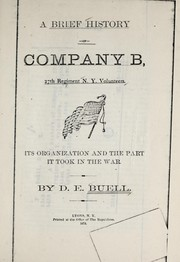 Cover of: Brief history of Company B, 27th regiment N.Y. volunteers