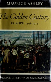 Cover of: The golden century: Europe, 1598-1715