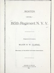 Cover of: Roster of the 185th Regiment N.Y.V.