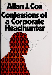 Cover of: Confessions of a corporate headhunter
