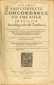 Cover of: A large and complete concordance to the Bible in English, according to the last translation | Samuel Newman