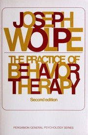 Cover of: The practice of behavior therapy. | Joseph Wolpe