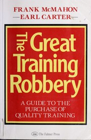 Cover of: The great training robbery | F. A. McMahon