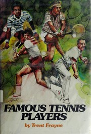 Cover of: Famous tennis players | Trent Frayne