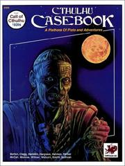 Cover of: Cthulhu Casebook (Call of Cthulhu) | William A. Barton