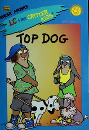 Cover of: Top Dog (Lc + the Critter Kids) | Mercer Mayer