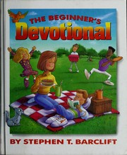 Cover of: The beginner's devotional | Stephen T. Barclift