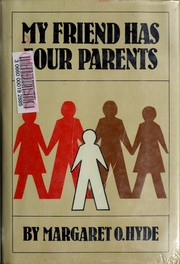 Cover of: My friend has four parents | Margaret O. Hyde