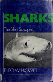 Cover of: Sharks, the silent savages | Theo W. Brown