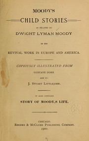 Cover of: Moody's child stories as related by Dwight Lyman Moody in his revival work in Europe and America