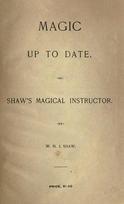 Cover of: Magic up to date, or, Shaw's magical instructor