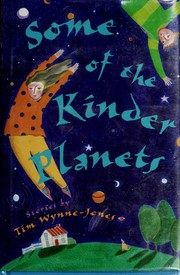 Cover of: Some of the kinder planets | Tim Wynne-Jones