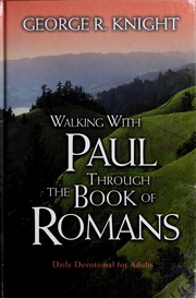 Cover of: Walking with Paul through the book of Romans | George R. Knight