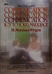 Cover of: Communication: key to your marriage: practical, Biblical ways to improve communication and enrich your marriage