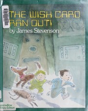 Cover of: The wish card ran out! | Stevenson, James