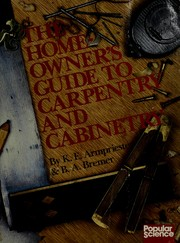 The homeowner's guide to carpentry and cabinetry by K. E. Armpriester