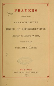 Cover of: Prayers offered in the Massachusetts House of Representatives during the session of 1868 ...