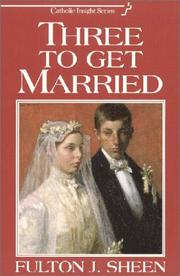Cover of: Three to Get Married (Catholic Insight)