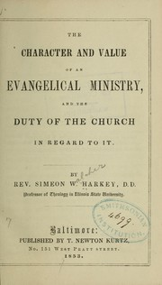 Cover of: The character and value of an evangelical ministry ...