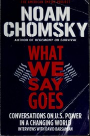 Cover of: What We Say Goes: Conversations on U.S. Power in a Changing World