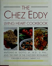 The Chez Eddy living heart cookbook by Antonio M. Gotto
