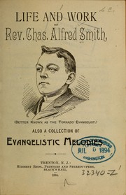 Cover of: Life and work of Rev. Chas. Alfred Smith, (better known as the Tornado evangelist)
