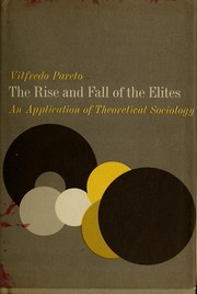Cover of: The rise and fall of the elites | Vilfredo Pareto