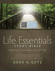 Cover of: Life Essentials Study Bible: Biblical Principles to Live By by Gene A. Getz