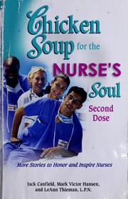 Cover of: Chicken Soup for the Nurse's Soul: Second Dose: More Stories to Honor and Inspire Nurses (Chicken Soup)