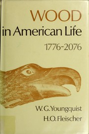 Cover of: Wood in American life, 1776-2076 | Waldemar Youngquist