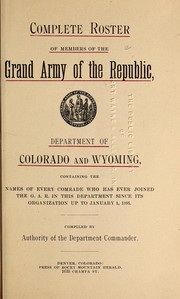 Cover of: Complete roster of members of the Grand Army of the Republic, Department of Colorado and Wyoming