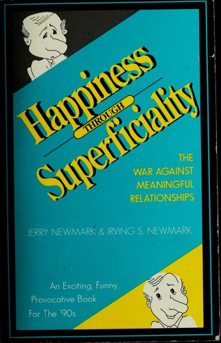Happiness Through Superficiality by Jerry Newmark, Irving S. Newmark
