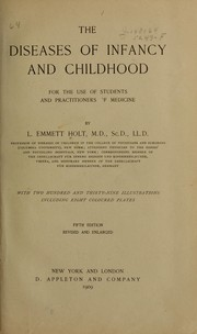 Cover of: The diseases of infancy and childhood | Luther Emmett Holt