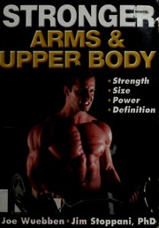 Cover of: Stronger arms & upper body | Joe Wuebben
