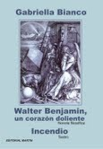 Cover of: Walter Benjamin, ein schmerzliches Herz - un corazon doliente - a painful heart by Gabriella Bianco