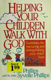 Cover of: Helping your children walk with God | Phil Phillips